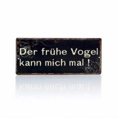 """Vintage-Metallschild """"Der frühe Vogel kann mich mal!"""""""