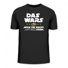 Funshirt: DAS WARS - MÖGE DIE MACHT MIT IHM SEIN!